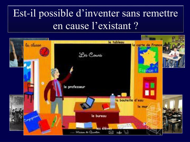 Est-il possible d'inventer sans remettre en cause l'existant ?