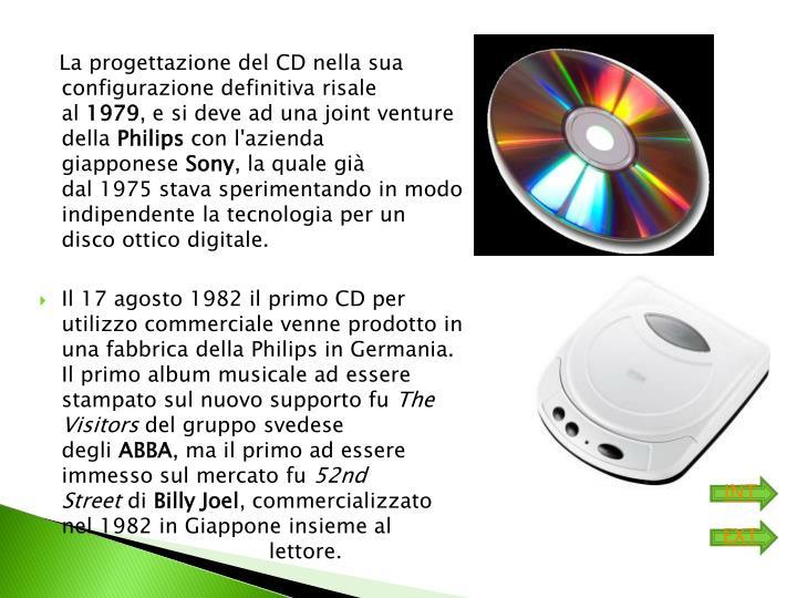 La progettazione del CD nella sua configurazione definitiva risale al