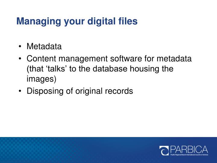 Managing your digital files