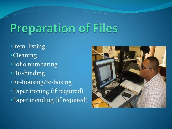 Preparation of Files