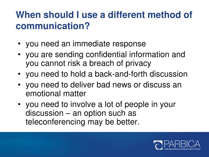 When should I use a different method of communication?