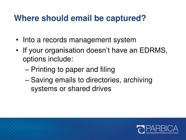 Where should email be captured?