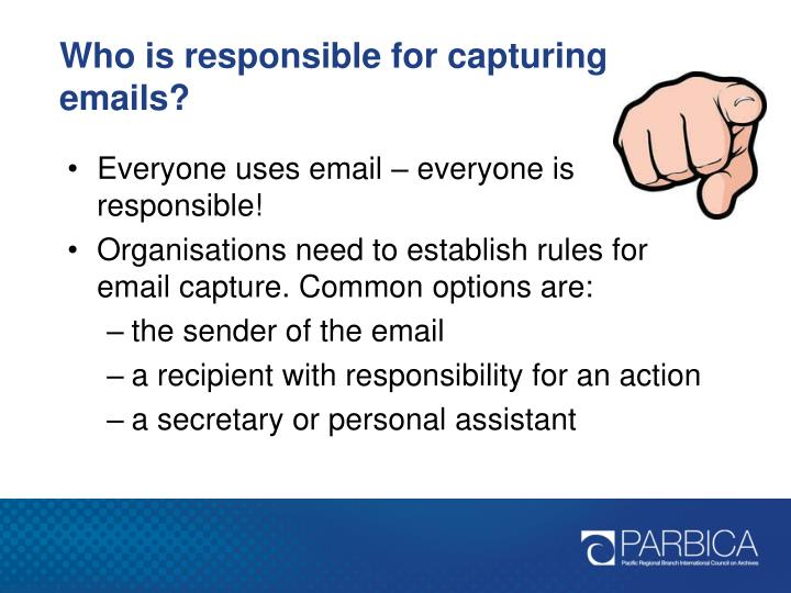 Who is responsible for capturing emails?