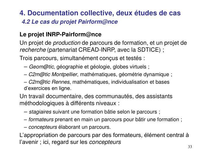 4. Documentation collective, deux études de cas