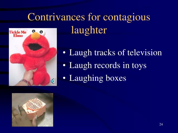 Contrivances for contagious laughter
