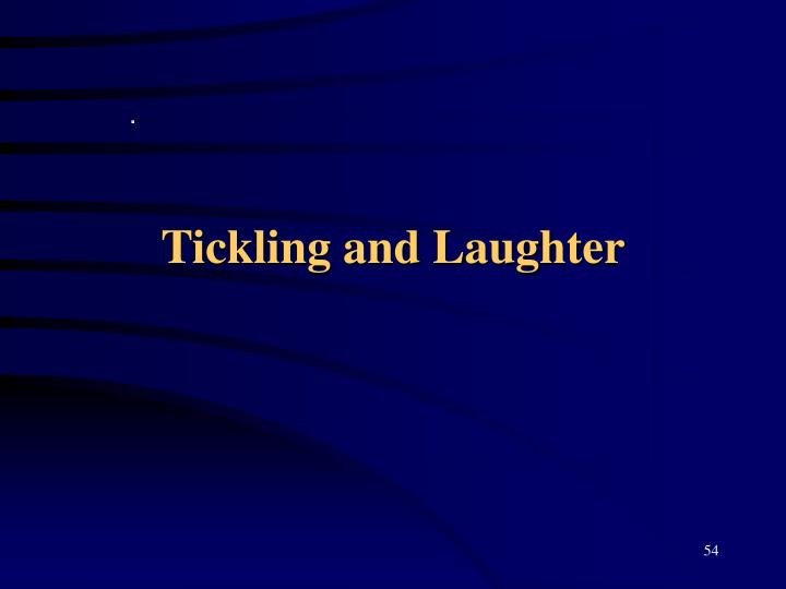 Tickling and Laughter