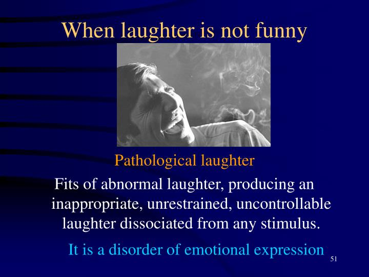 When laughter is not funny