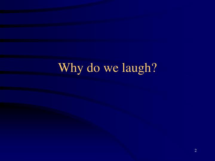 Why do we laugh