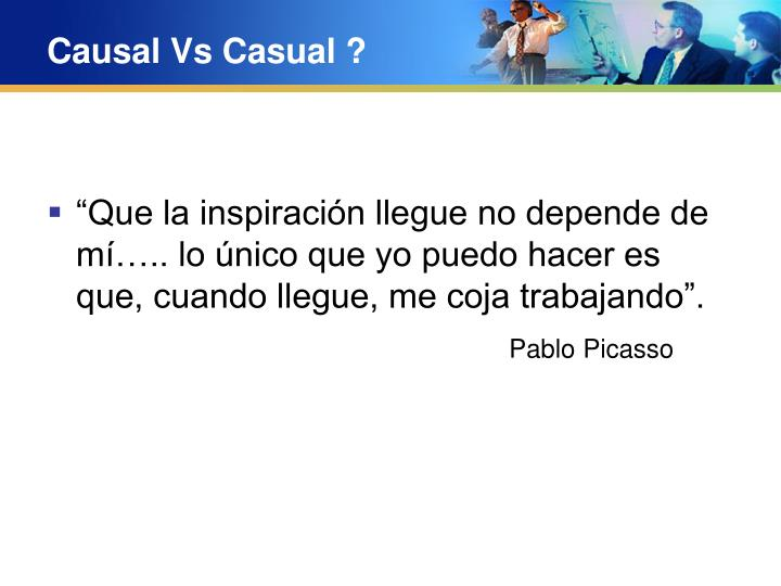 Causal Vs Casual ?