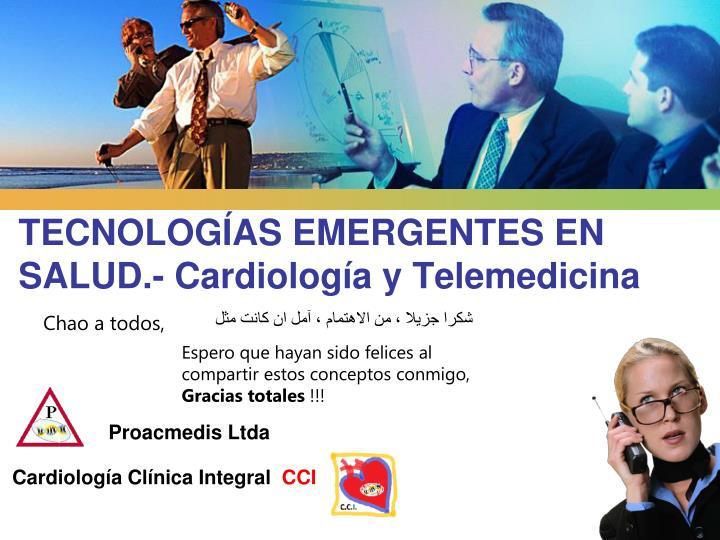 TECNOLOGÍAS EMERGENTES EN SALUD.- Cardiología y Telemedicina
