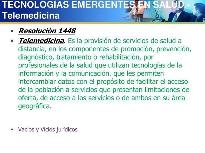 TECNOLOGÍAS EMERGENTES EN SALUD.- Telemedicina