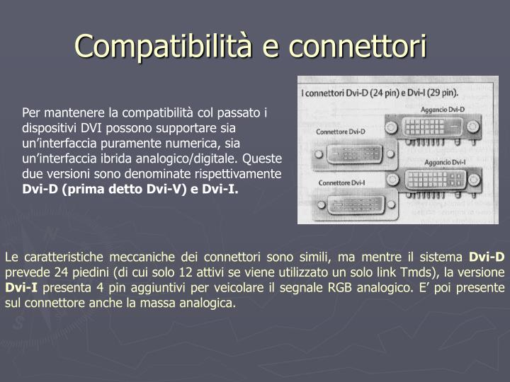 Compatibilità e connettori