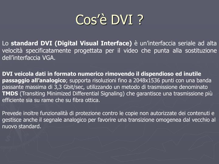 Cos'è DVI ?