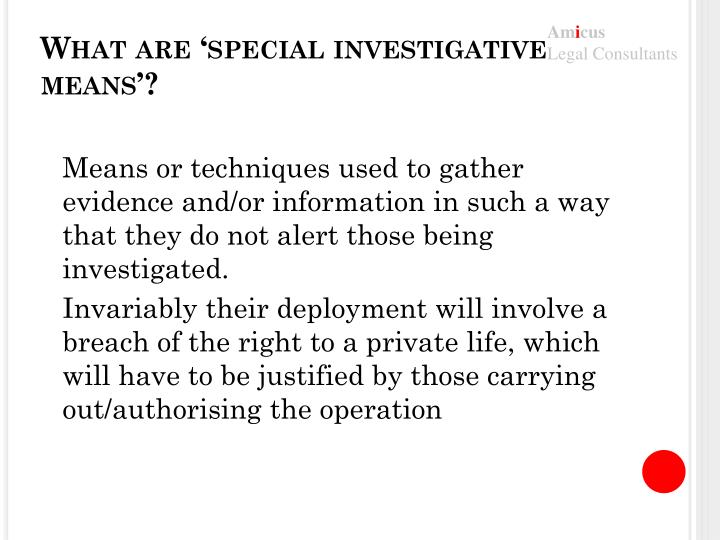 What are 'special investigative means'?