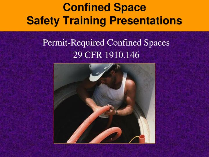 Confined space safety training presentations