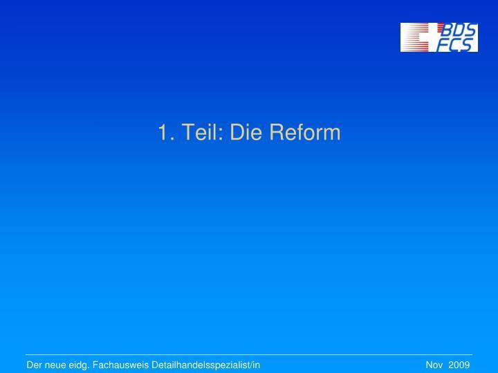 1. Teil: Die Reform