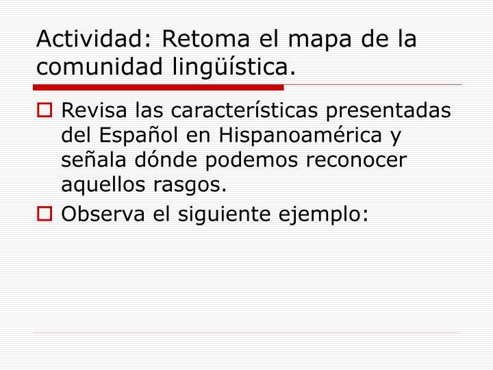 Actividad: Retoma el mapa de la comunidad lingüística.