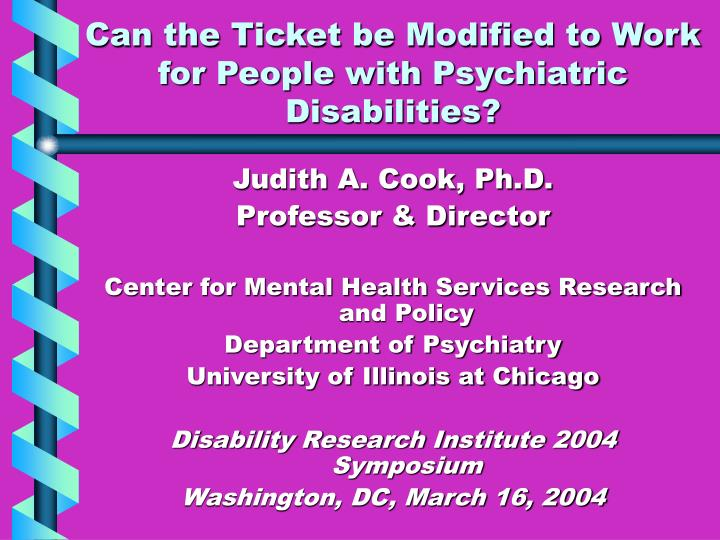 Can the ticket be modified to work for people with psychiatric disabilities