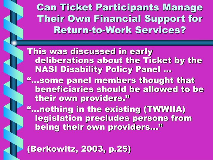 Can Ticket Participants Manage Their Own Financial Support for Return-to-Work Services?
