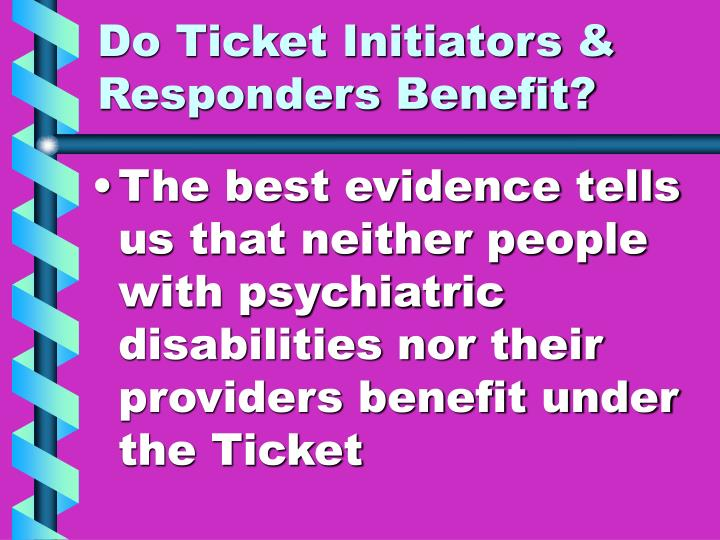 Do ticket initiators responders benefit