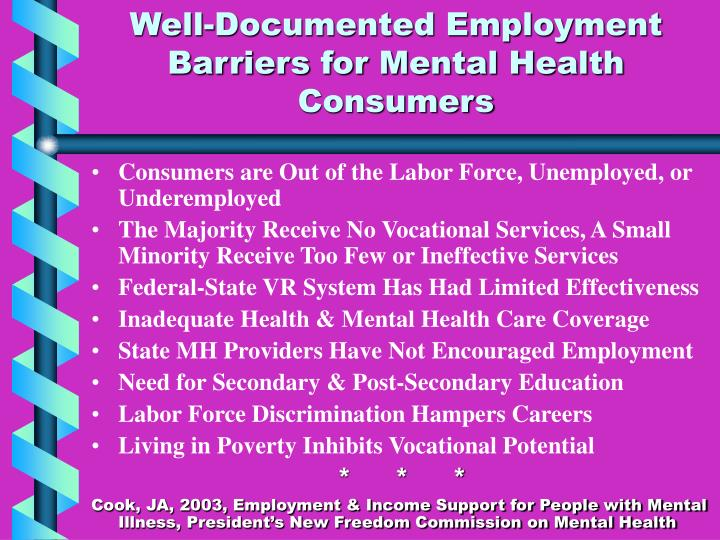 Well documented employment barriers for mental health consumers