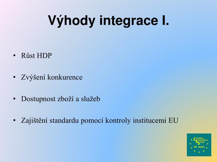 Výhody integrace I.