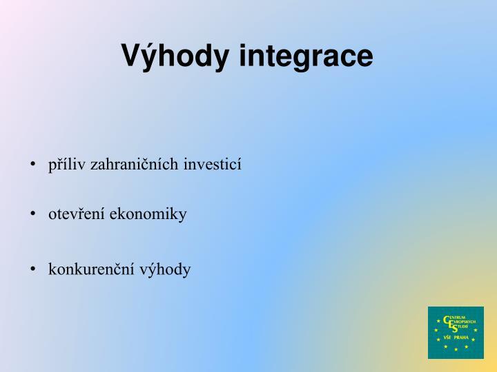 Výhody integrace