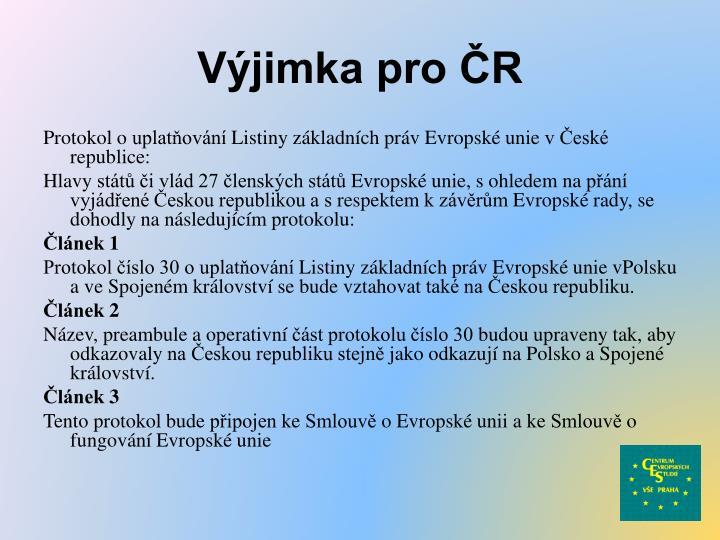 Výjimka pro ČR