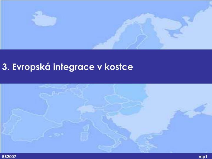 3. Evropská integrace v kostce