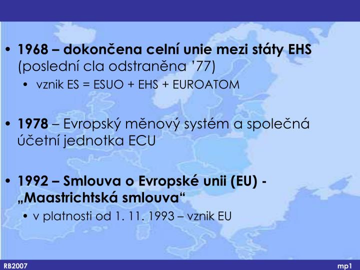 1968 – dokončena celní unie mezi státy EHS