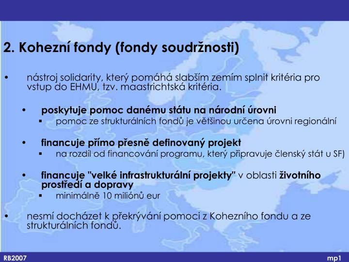2. Kohezní fondy (fondy soudržnosti)
