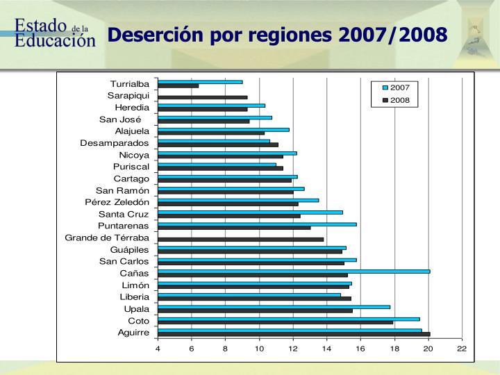 Deserción por regiones 2007/2008