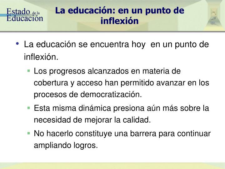 La educación: en un punto de inflexión