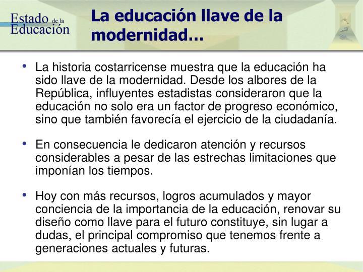 La educación llave de la modernidad…