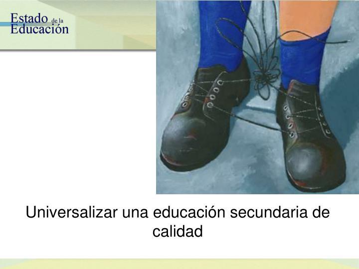 Universalizar una educaci