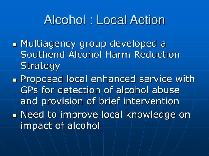 Alcohol : Local Action