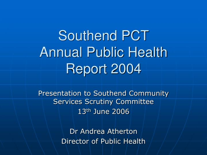 Southend pct annual public health report 2004