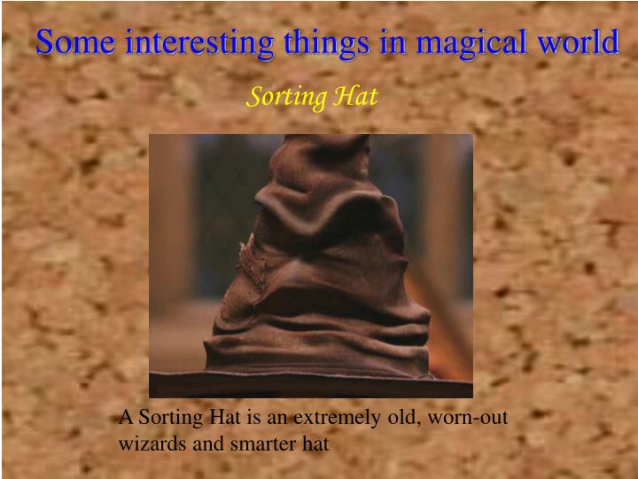 Some interesting things in magical world