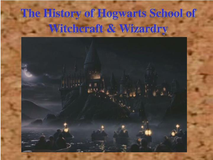 The History of Hogwarts School of Witchcraft & Wizardry