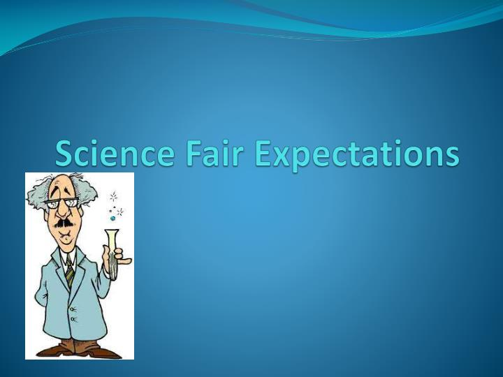 Science fair expectations