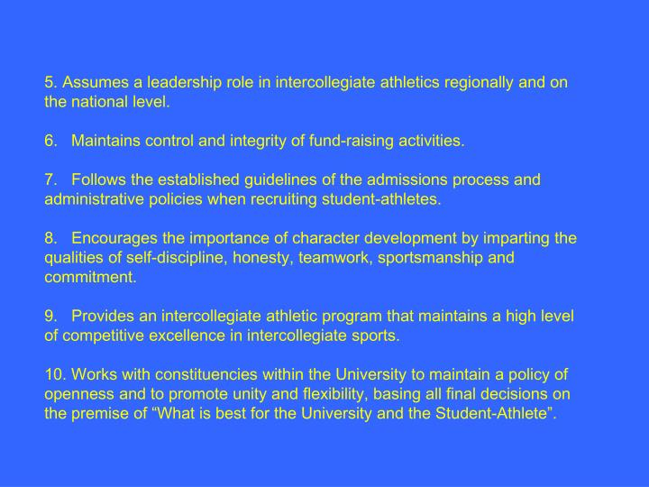 5. Assumes a leadership role in intercollegiate athletics regionally and on the national level.
