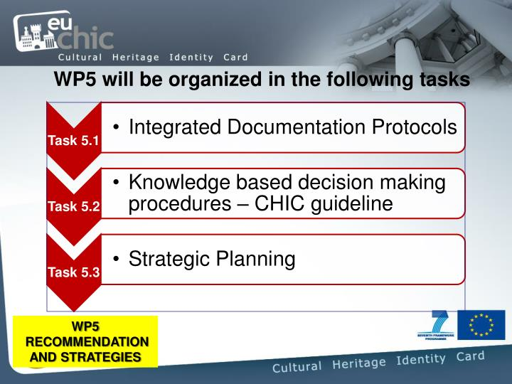 WP5 will be organized in the following tasks