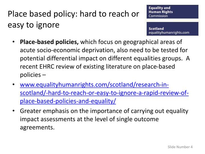 Place based policy: hard to reach or easy to ignore