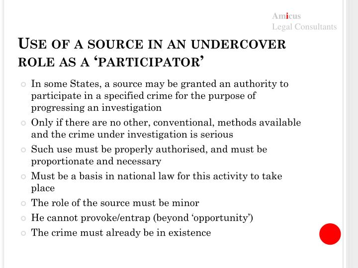 Use of a source in an undercover role as a 'participator'