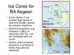 ice cores for ba aegean