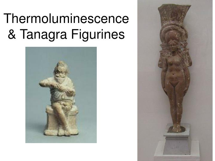 Thermoluminescence & Tanagra Figurines