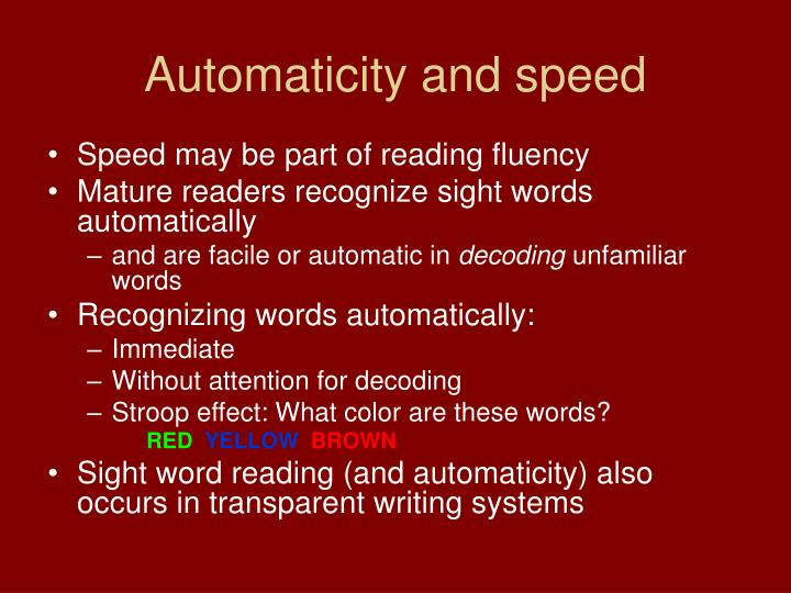 Automaticity and speed