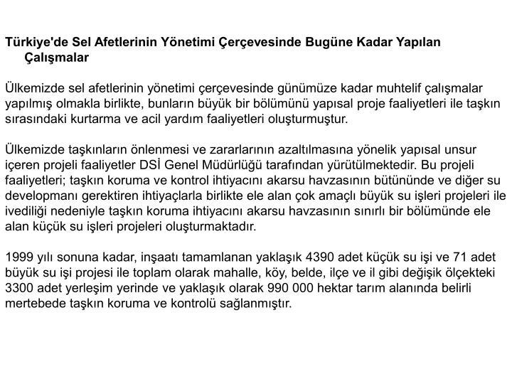 Trkiye'de Sel Afetlerinin Ynetimi erevesinde Bugne Kadar Yaplan almalar