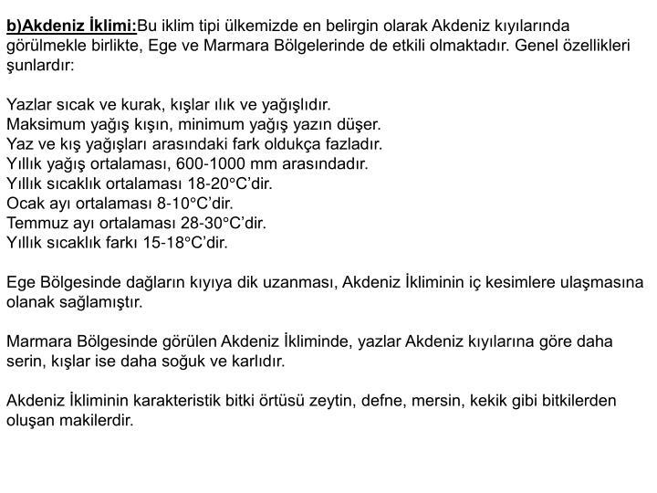 b)Akdeniz klimi: