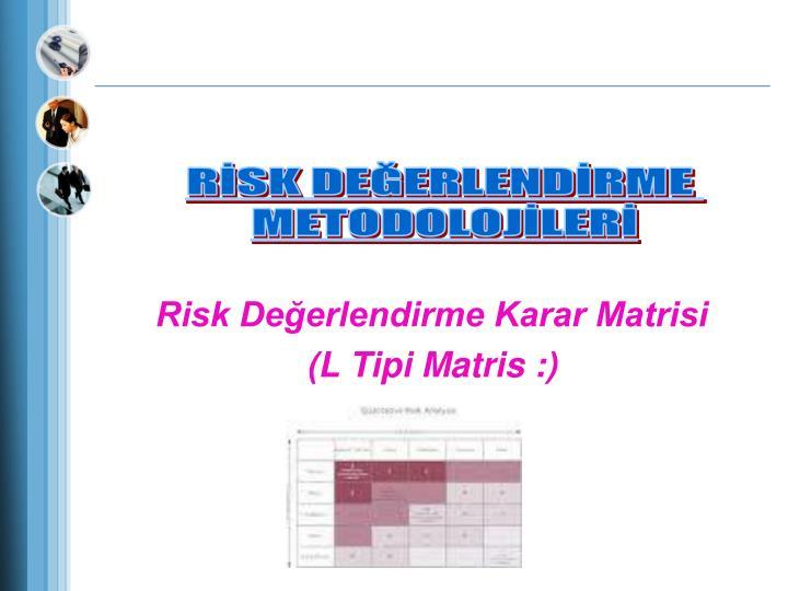 Risk Değerlendirme Karar Matrisi
